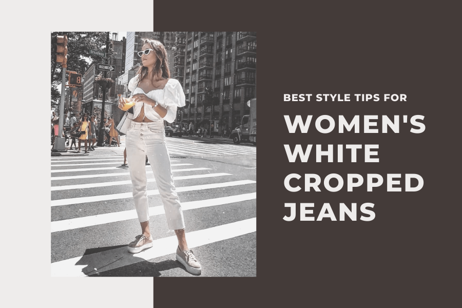 Best style tips for women's white cropped jeans